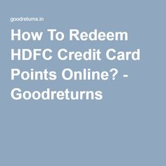 A credit card can be of best use when we fall short on cash. Each time you swipe your card, your account will be added with rewards points or cash Credit Card Points, Personal Finance, Your Cards, India, Goa India, Indie, Indian