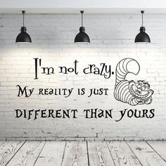 Vinyl Wall Mural Kids Bedroom Babies Room Decor Alice In Wonderland I Am Not Crazy Wall Sticker Cheshire Sayings Wallpaper Stickers Citation, Wall Stickers Quotes, Wall Decals, Wall Art, Nursery Wall Decor, Baby Room Decor, You Are Incredible, Kids Wall Murals, Cat Quotes