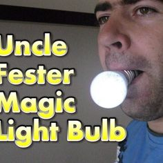 How to make Uncle Fester Magic Light Bulb