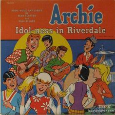 "An audio comic book/musical from Archie Comics on Tifton Records with book, music and lyrics by Bean Clayton and Raol Alland   ""Idol-ness in Riverdale"" (no date on the record – early 70′s?)"