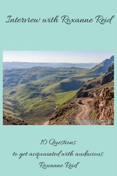 10 Questions to get acquainted with audacious Roxanne Reid. Photo courtesy of Roxanne. Camping Glamping, Raves, Africa Travel, Amazing Destinations, Great View, Interesting Facts, Day Trips, Adventure Travel, Writers