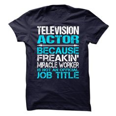 Awesome Shirt For Television Actor T-Shirts, Hoodies. SHOPPING NOW ==► https://www.sunfrog.com/LifeStyle/Awesome-Shirt-For-Television-Actor-90053520-Guys.html?id=41382