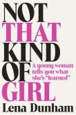 "Not That Kind of Girl: A Young Woman Tells You What She's ""Learned"" - skimmed it. She is interesting."