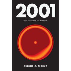 2001: Uma Odisseia no Espaço - Arthur C. Clarke