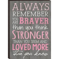 Always-Remember-You-Are-Braver-Than-You-Think-4-x-6-Mounted-Print