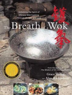Precision Series The Breath of a Wok: Unlocking the Spirit of Chinese Wok Cooking Through Recipes and Lore