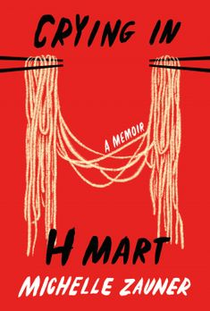 Crying in H Mart | Michelle Zauner | 9780525657743 | NetGalley Book Club Books, New Books, The Book, Good Books, Book Art, Mother Daughter Relationships, Korean American, Indie Pop, Lectures