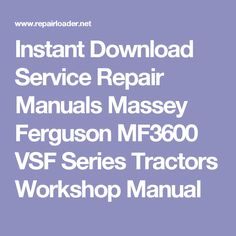 Instant Download Service Repair Manuals Massey Ferguson MF3600 VSF Series Tractors Workshop Manual