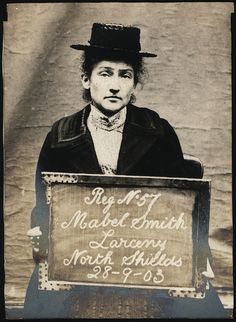 Name: Mabel Smith Arrested for: Larceny Arrested at: North Shields Police Station Arrested on: 28th September 1903