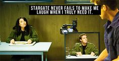 [Stargate never fails to make me laugh when I truly need it.]