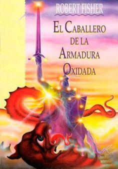 Descargar Libro El Caballero de la Armadura Oxidada - Robert Fisher en PDF, ePub, mobi o Leer Online | Le Libros