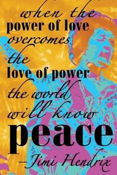 The Power Of Love, Peace And Love, Quotes To Live By, Me Quotes, Positive Words, Jimi Hendrix, Quotable Quotes, Inspire Me, Wise Words