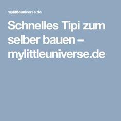Schnelles Tipi zum selber bauen – mylittleuniverse.de