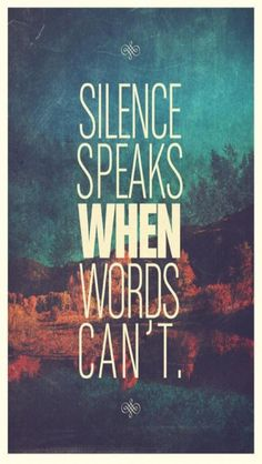 Hard to be silent when you have so much to say