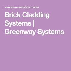 Brick Cladding Systems | Greenway Systems