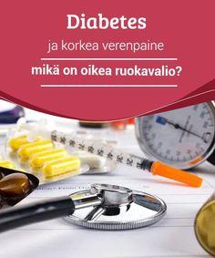 Diabetes ja korkea verenpaine – mikä on oikea ruokavalio?   Jos sinulla on sekä diabetes että korkea verenpaine, on tärkeää että otat ruokavalioosi mukaan sellaisia tuotteita, jotka auttavat sinua hillitsemään näitä tiloja. Opi, Diabetes