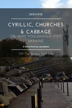 Cyrillic, Churches and Cabbage or Why you should visit Ukraine Eastern Europe Kyiv Kiev Dnipro Odessa