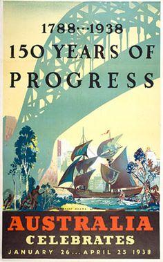 1788-1938: 150 Years of Progress. Australia Celebrates: January 26 ... April 25, 1938