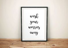 Wash Your Worries Away Motivational QuoteTypography Wall