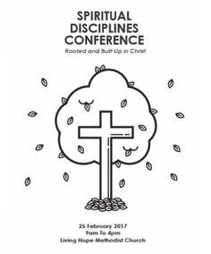 Saturday, February 25, 2017 9am - 4pm @ Living Hope Methodist Church 20 Tampines Stree 33. Spiritual Disciplines Conference.