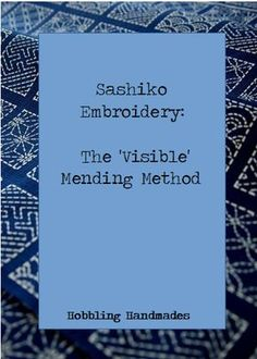 Find out about the really beautiful technique of 'visible mending' that is Sashiko embroidery!