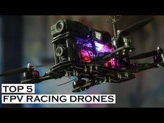 TOP 5 BEST FPV RACING DRONES !!! - YouTube