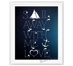 Nautical Print Nautical Quote Ocean  Sail Away with Me Nautical White Blue 8x10 Customizable Nautical Decor Personalized Print via Etsy