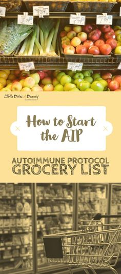 to Start the Autoimmune Protocol. AIP Diet Grocery List - Little Bites of Beauty How to Start the Autoimmune Protocol. AIP Diet Grocery ListHow to Start the Autoimmune Protocol. Diet Grocery Lists, Diet Food List, Food Lists, Diet Foods, Diet Meals, Healthy Foods, Paleo Shopping List, Clean Foods, Dieta Aip