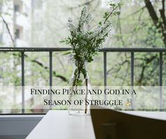 Finding Peace and God in a Season of Struggle