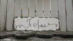 Ti Amo Sign, I LOVE YOU in Italian, Shabby Chic Sign, Romantic Sign, Wooden Sign, Distressed Sign, Vintage Inspired Sign