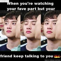 Meme Center | allkpop || or you turn on your fav song and say this is the best part and they purposely talk right then... Good friends I have there xD