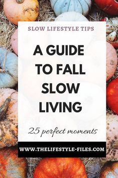 A guide to fall slow living /// slow living /simple living / intentional living / simplicity / minimalism / fall programs / fall bucket list / cozy season / seasonal lifestyle tips