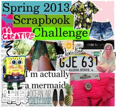 """""""Spring 2013 scrapbook challenge!"""" by mchammertime on Polyvore"""