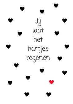Jij laat het hartjes regenen zwart wit met roze hartje