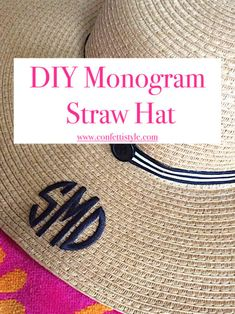 42361806c3a3a Monogram Summer STRAW Hat. DIY monogram straw hat. Easy DIY summer hat  using iron