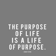 The purpose of life is a life of purpose. #hospice #wisewords