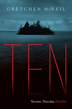 Ten by Gretchen McNeil – Reviewed by Naomi Bates | Nerdy Book Club