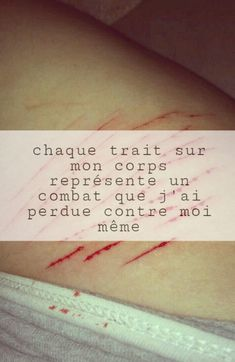 Every stroke on my body represents a fight that I have fought against myself. Bad Mood, Its Okay, Depressed, Beautiful Words, Sad, Quote, Messages, French, Stickers