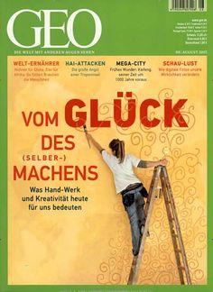 Vom Glück des (Selber-)Machens. Gefunden in: GEO, Nr. 8/2015