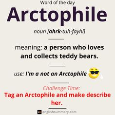 Word of the Day, Arctophile English Idioms, English Phrases, Learn English Words, English Writing, Learning English, English Lessons, English Grammar, English Language, Vocabulary Journal