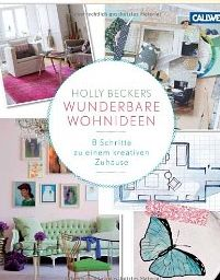 Buch, Kultur Und Lifestyle  Schön Eingerichtet Wohnen: Rezension:Holly  Beckers Wunderbare Wohnideen: 8 Schritte Zu Einem Kreativen Zuhause  (Gebundene ...