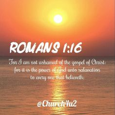 """Romans 1-16 """"For I am not ashamed of the gospel of Christ: for it is the power of God unto salvation to every one that believeth;"""" #KingJamesVersion #KingJamesBible #KJVBible #KJV #Bible #BibleVerse #BibleVerseImage #BibleVersePic #Verse #BibleVersePicture #Picture #Pic #Image #KJVBibleVerse #DailyBibleVerse"""