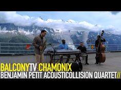 BENJAMIN PETIT ACOUSTICOLLISION QUARTET · New Music From Chamonix · Videos · BalconyTV