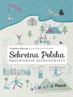 Przewodnik nieoczywisty - See U in Poland! Books To Read, My Books, Beautiful Mind, Some Ideas, Poland, Education, Reading, Travel, Life Hacks