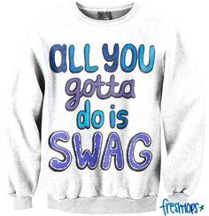 All you gotta do is Swag Crew - Fresh-tops.com