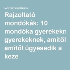 Rajzoltató mondókák: 10 mondóka gyerekeknek, amitől ügyesedik a keze Preschool Bible, Sensory Integration, Budget Planer, Infancy, Home Learning, Montessori Toys, Help Teaching, Children's Literature, How To Make Paper