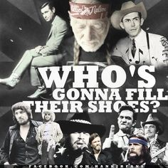 George Jones, Willie Nelson, Hank Williams Sr, Waylon Jennings, Hank Williams Jr, ?, Kris Kristopherson, Johnny Cash, ?, Merle Haggard
