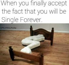 Are you still single? here are memes about single people for a good laugh, and married people can't understand these funny single memes. Funny Single Memes, Single Life Humor, Funny Memes About Life, Funny Relationship Memes, Life Memes, Hilarious Memes, Relationships Humor, Funny Stuff, Frases