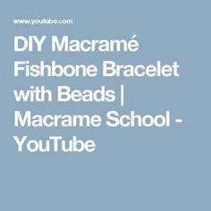 DIY Macramé Fishbone Bracelet with Beads    Macrame School - YouTube