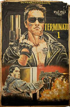 The Terminator - Mindblowing Movie Posters From Ghana  Best of Web Shrine